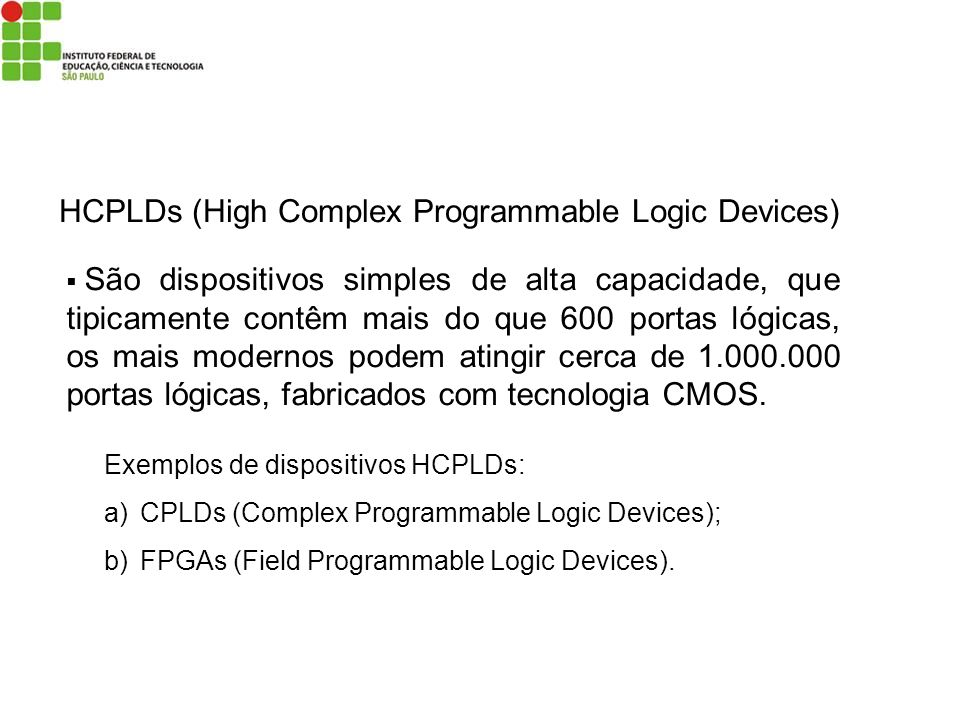 HCPLDs (High Complex Programmable Logic Devices)