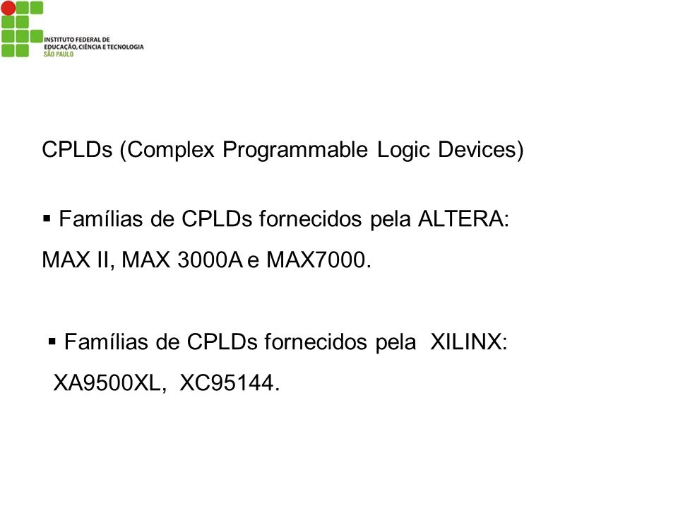 CPLDs (Complex Programmable Logic Devices)