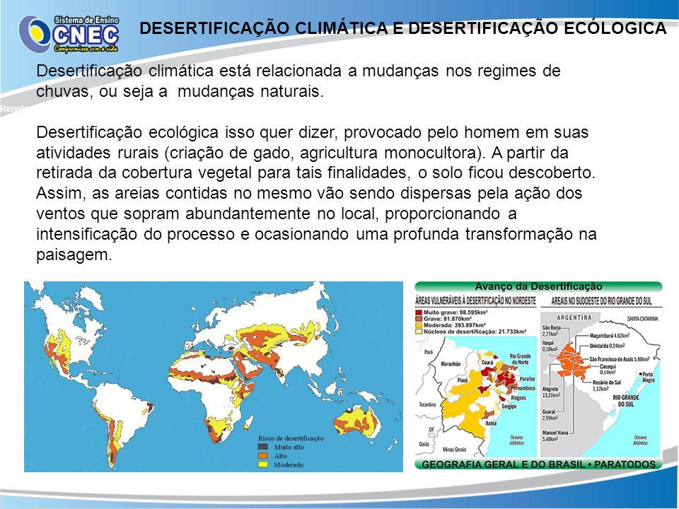DESERTIFICAÇÃO CLIMÁTICA E DESERTIFICAÇÃO ECÓLOGICA