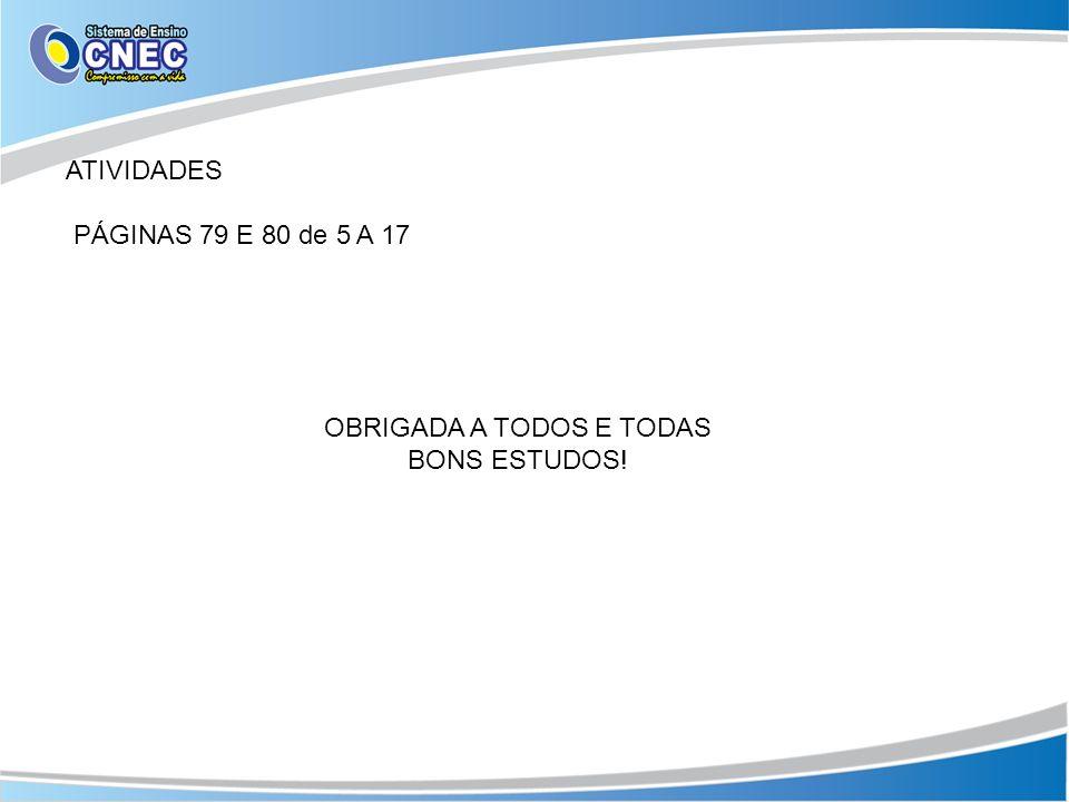 OBRIGADA A TODOS E TODAS