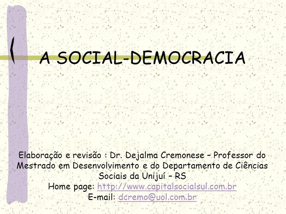 A SOCIAL-DEMOCRACIA Elaboração e revisão : Dr