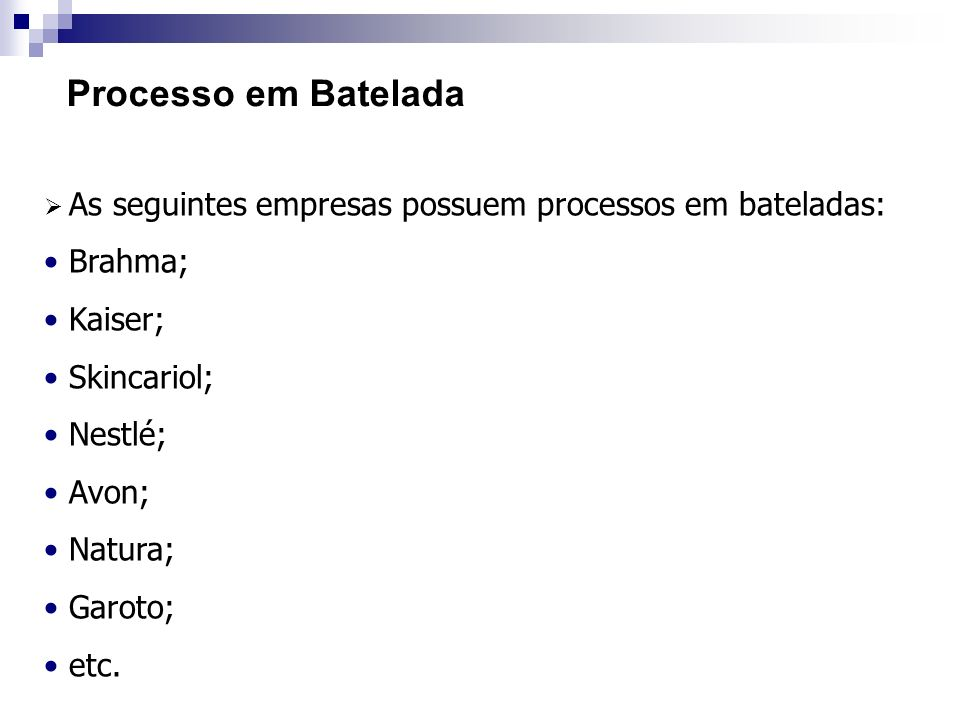 Processo em Batelada Brahma; Kaiser; Skincariol; Nestlé; Avon; Natura;