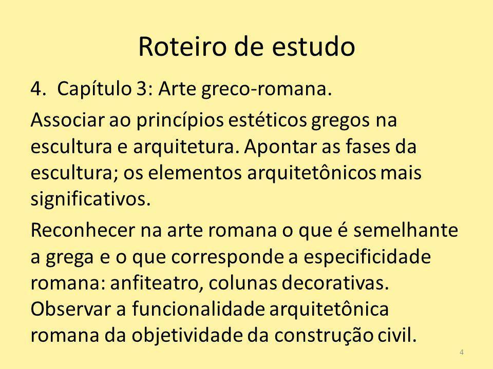 Roteiro de estudo 4. Capítulo 3: Arte greco-romana.