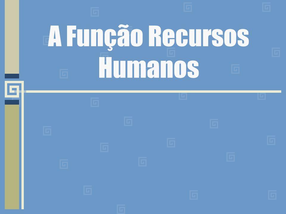 A Função Recursos Humanos