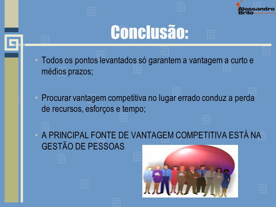 Conclusão:Todos os pontos levantados só garantem a vantagem a curto e médios prazos;