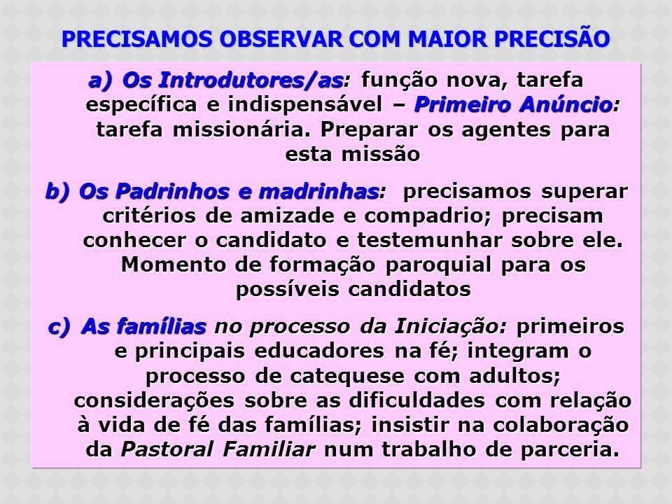 PRECISAMOS OBSERVAR COM MAIOR PRECISÃO