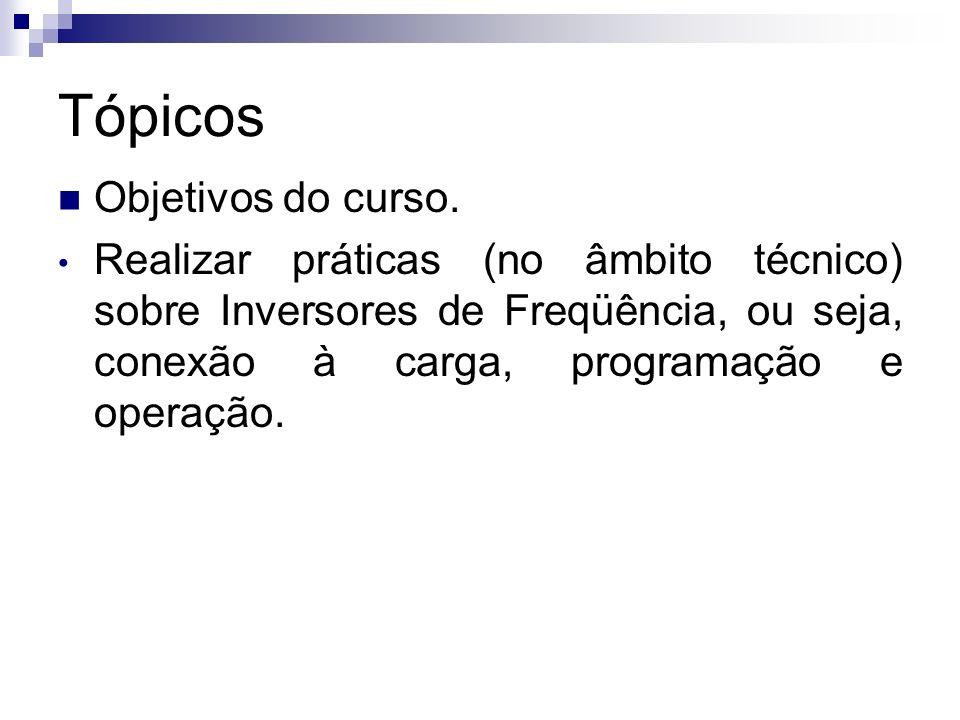 Tópicos Objetivos do curso.