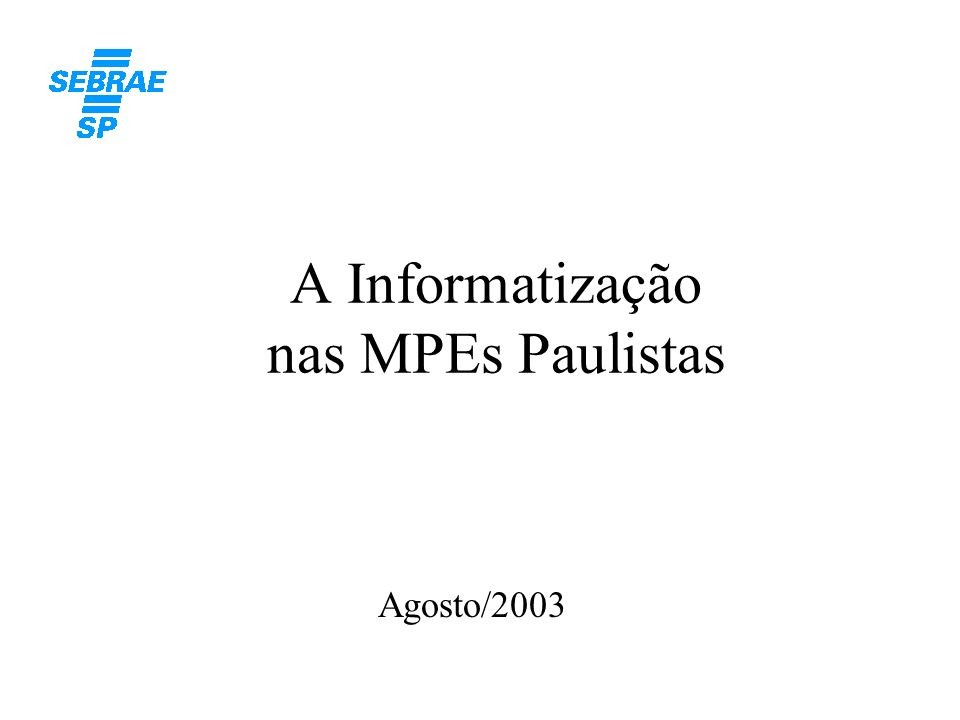 A Informatização nas MPEs Paulistas