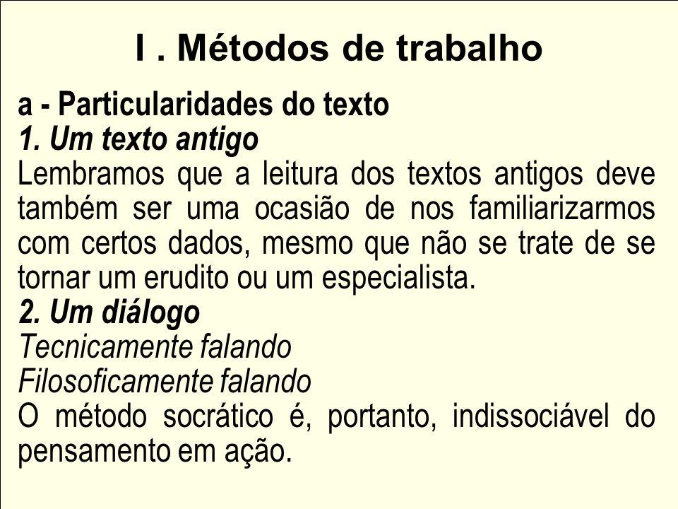 I . Métodos de trabalho a - Particularidades do texto