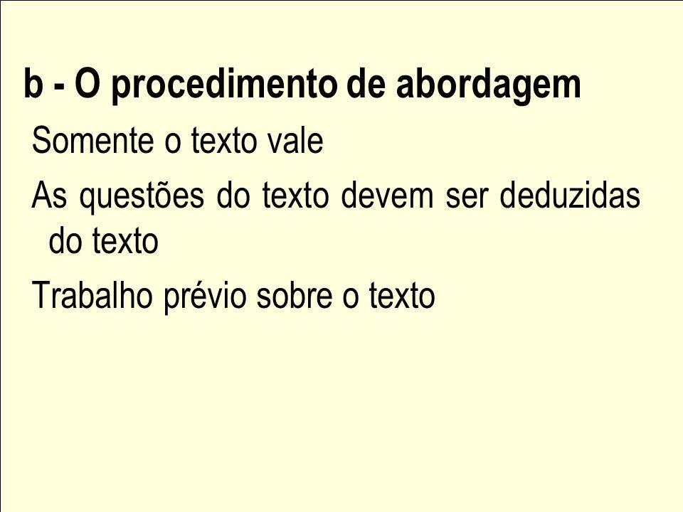 b - O procedimento de abordagem