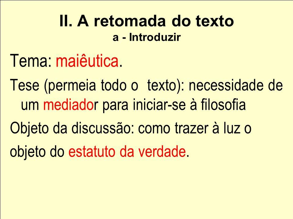 II. A retomada do texto a - Introduzir