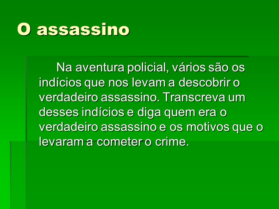 O assassino
