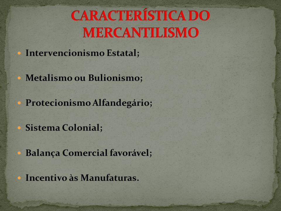 CARACTERÍSTICA DO MERCANTILISMO