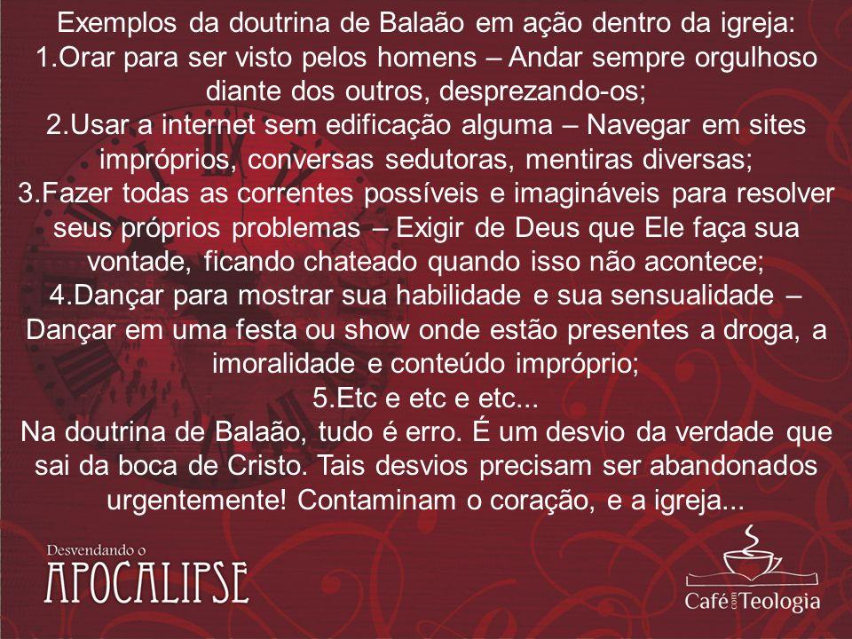 Exemplos da doutrina de Balaão em ação dentro da igreja: