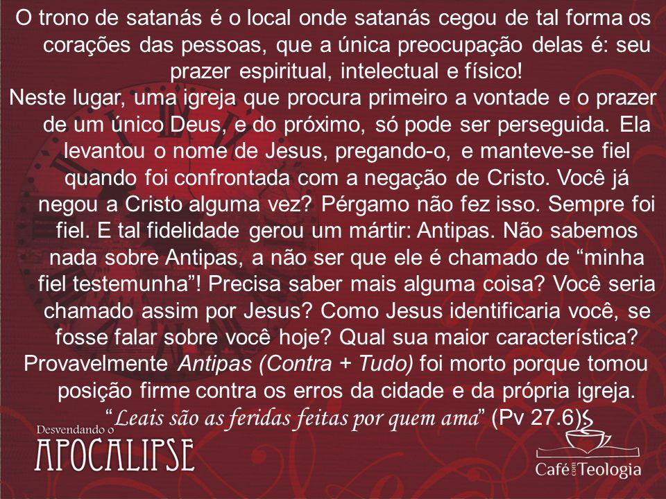 O trono de satanás é o local onde satanás cegou de tal forma os corações das pessoas, que a única preocupação delas é: seu prazer espiritual, intelectual e físico!