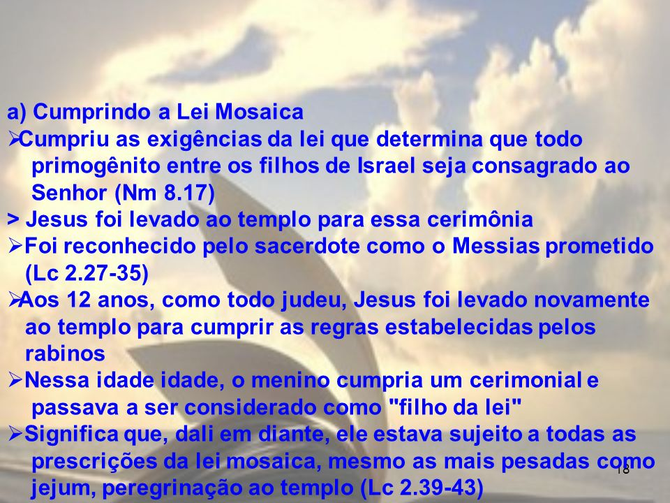 a) Cumprindo a Lei Mosaica