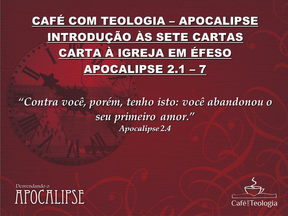 CAFÉ COM TEOLOGIA – APOCALIPSE INTRODUÇÃO ÀS SETE CARTAS
