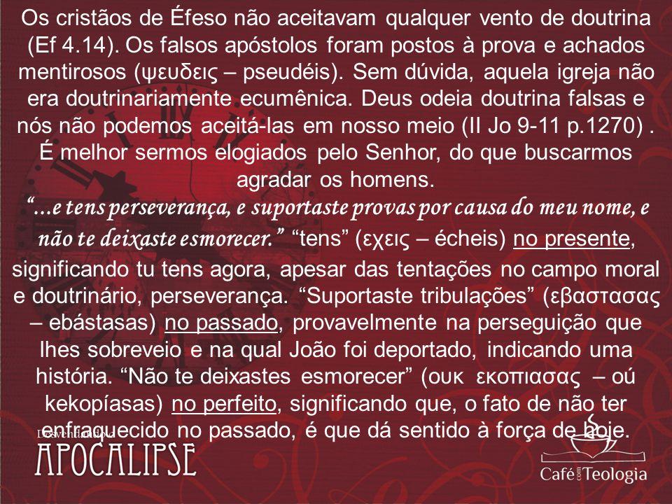 Os cristãos de Éfeso não aceitavam qualquer vento de doutrina (Ef 4