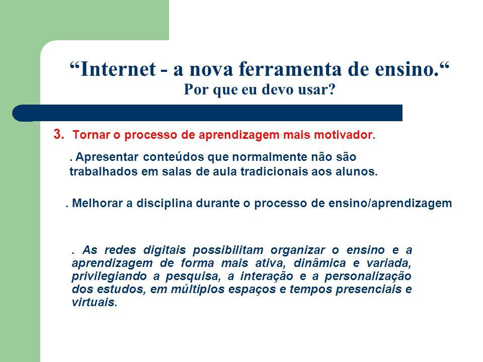 Internet - a nova ferramenta de ensino. Por que eu devo usar