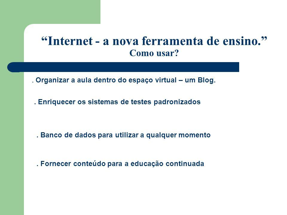 Internet - a nova ferramenta de ensino. Como usar