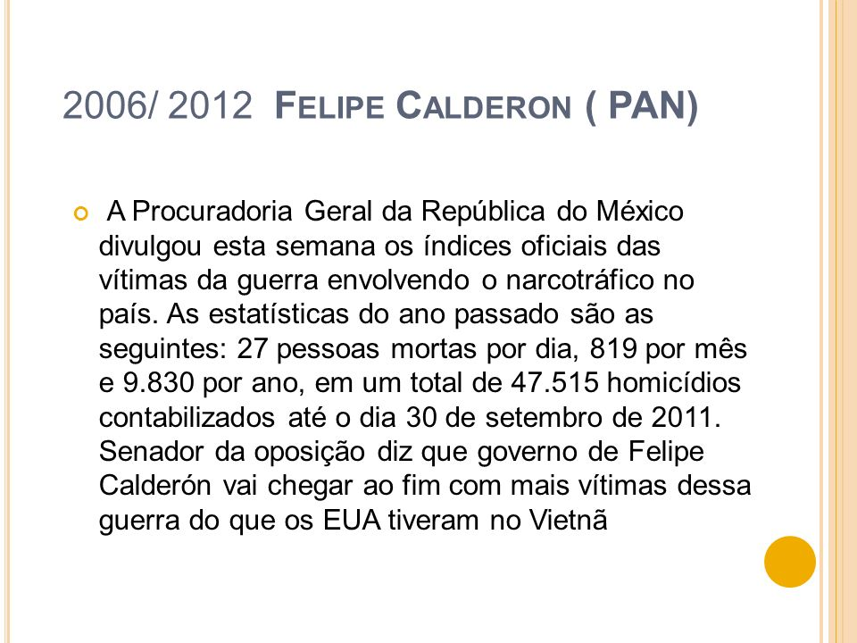 2006/ 2012 Felipe Calderon ( PAN)