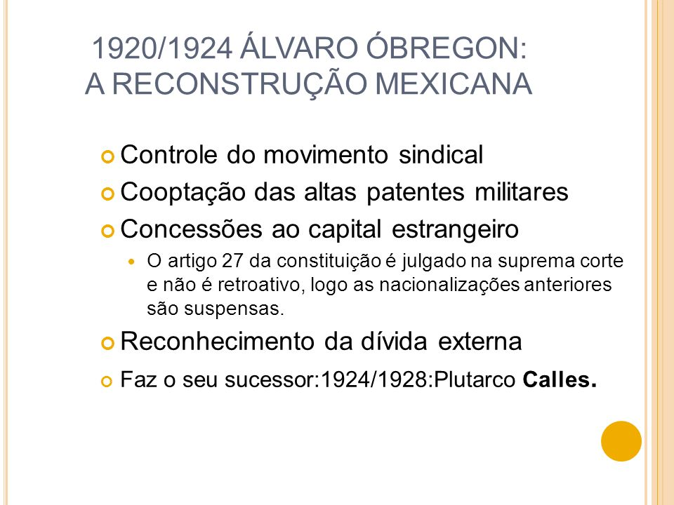 1920/1924 ÁLVARO ÓBREGON: A RECONSTRUÇÃO MEXICANA