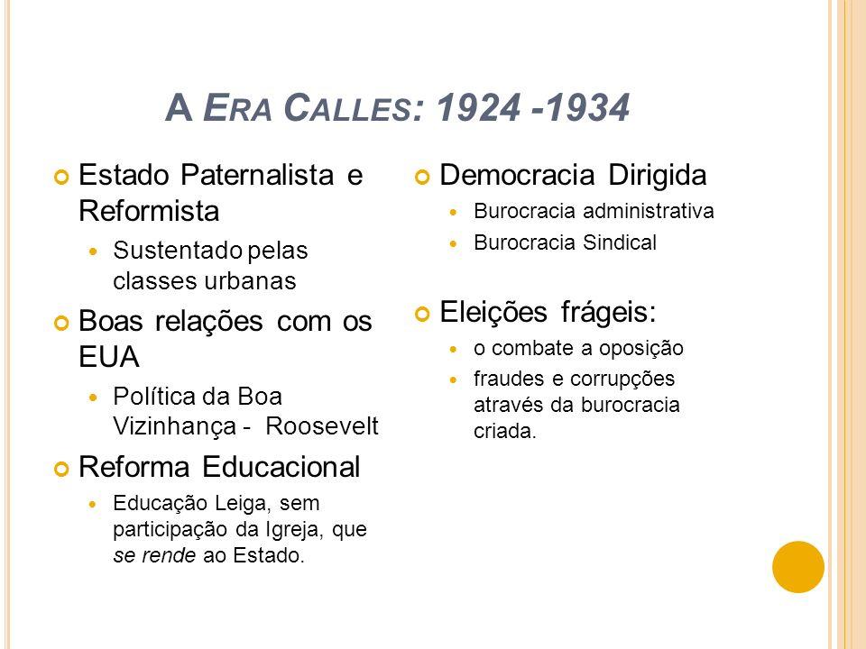 A Era Calles: 1924 -1934 Estado Paternalista e Reformista