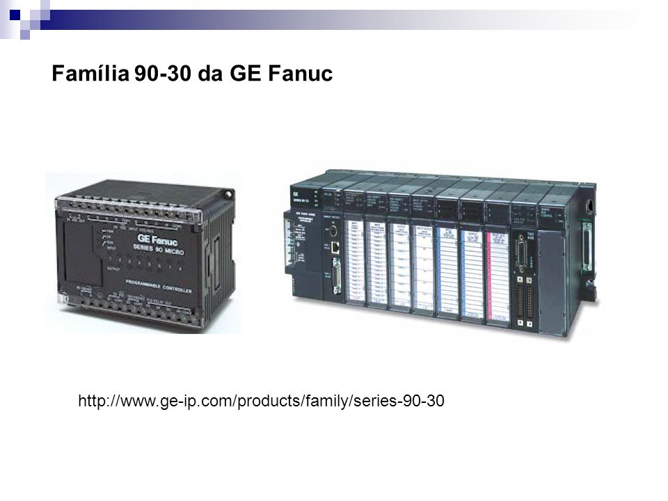 Família 90-30 da GE Fanuc http://www.ge-ip.com/products/family/series-90-30