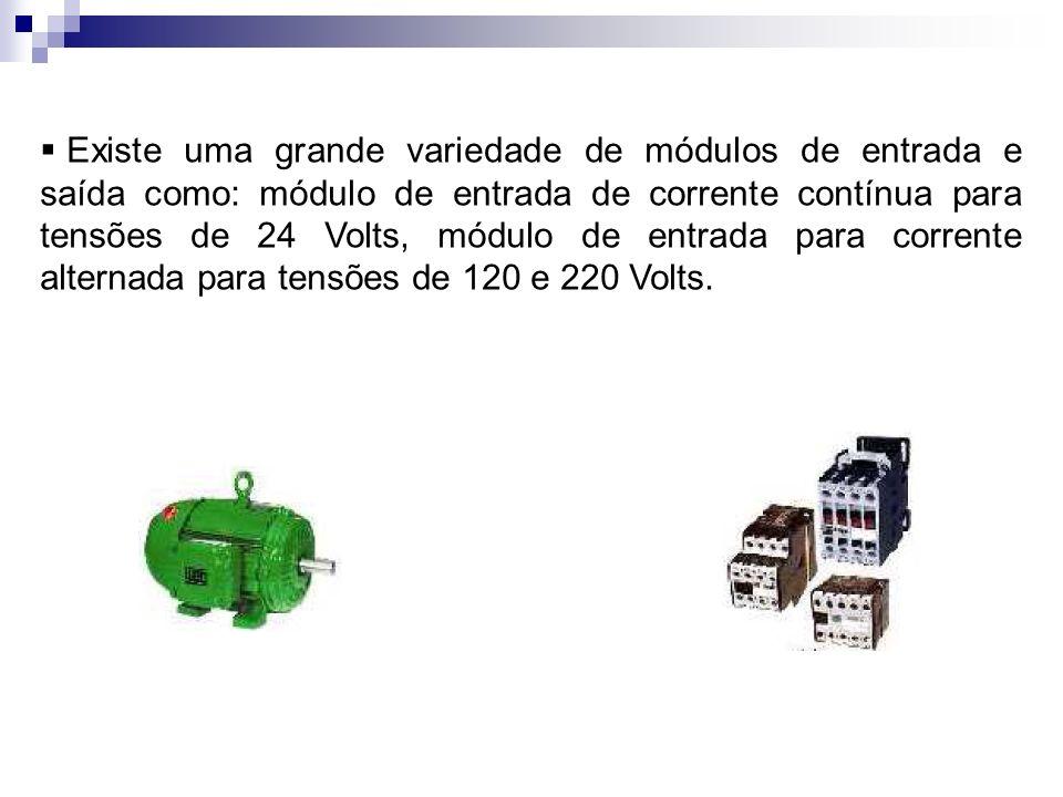Existe uma grande variedade de módulos de entrada e saída como: módulo de entrada de corrente contínua para tensões de 24 Volts, módulo de entrada para corrente alternada para tensões de 120 e 220 Volts.