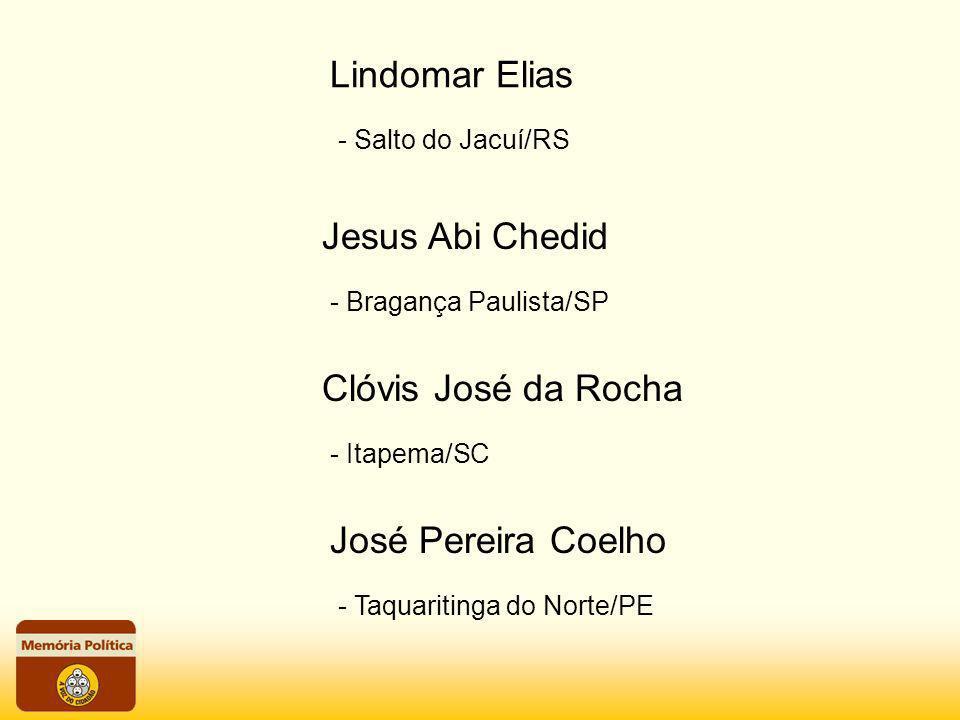 Lindomar Elias Jesus Abi Chedid Clóvis José da Rocha