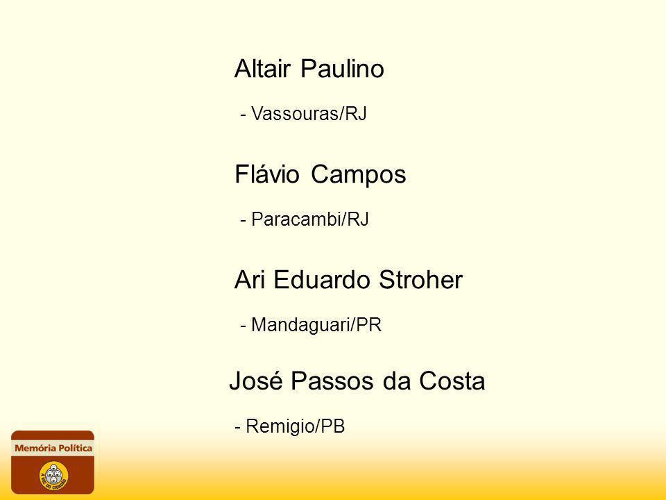 Altair Paulino Flávio Campos Ari Eduardo Stroher José Passos da Costa