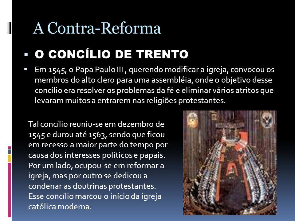 A Contra-Reforma O CONCÍLIO DE TRENTO