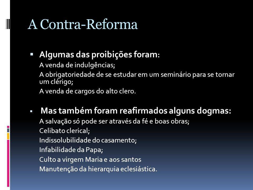 A Contra-Reforma Algumas das proibições foram: