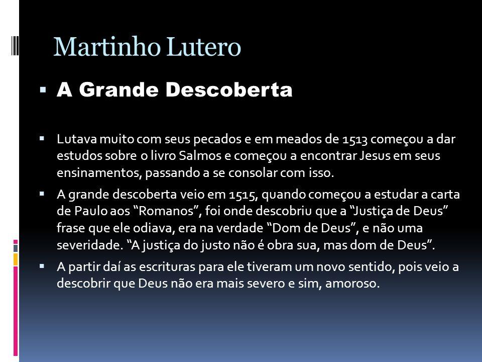 Martinho Lutero A Grande Descoberta