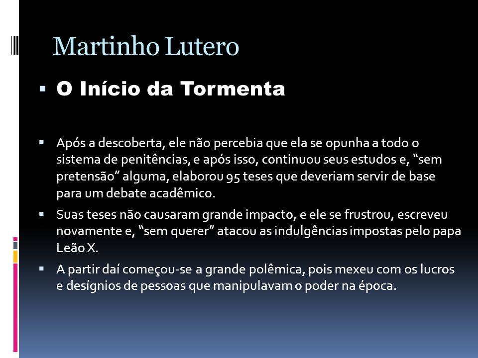 Martinho Lutero O Início da Tormenta