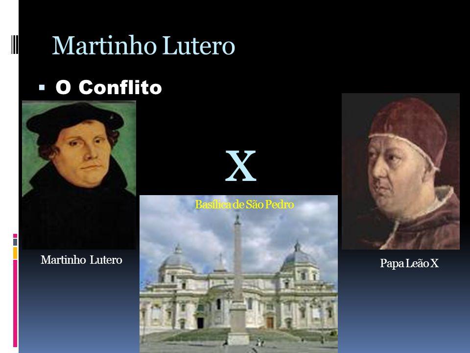 x Martinho Lutero O Conflito Basílica de São Pedro Martinho Lutero