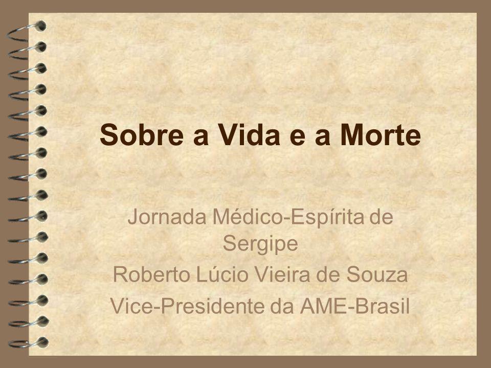 Sobre a Vida e a Morte Jornada Médico-Espírita de Sergipe