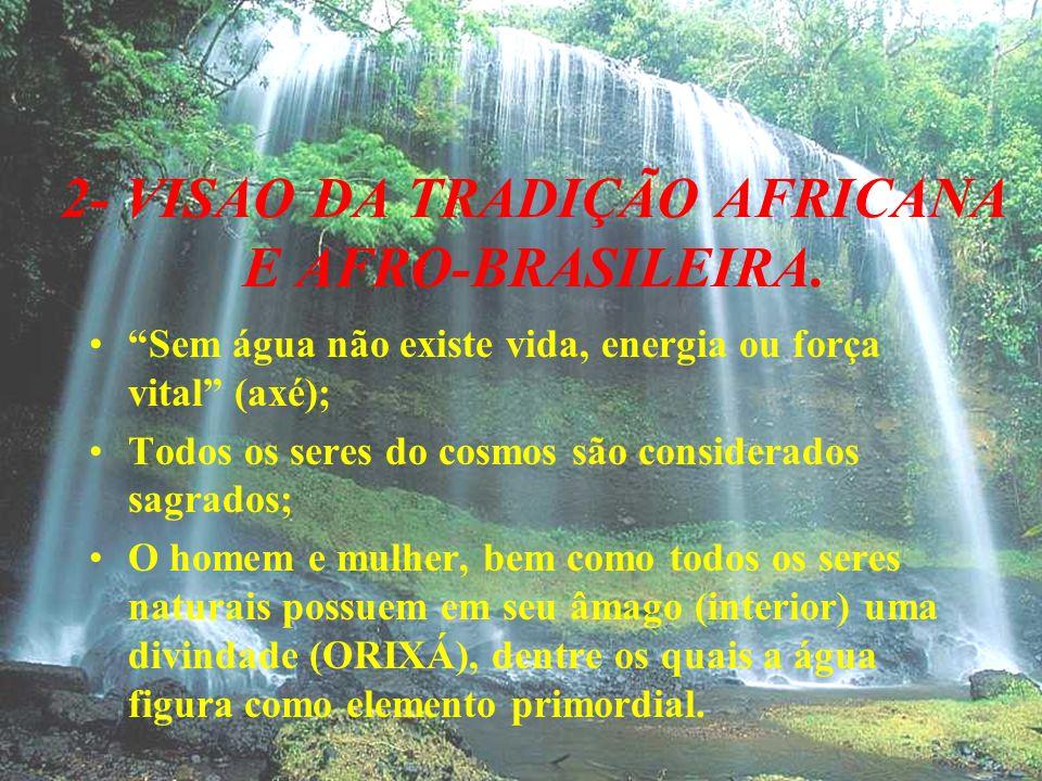 2- VISAO DA TRADIÇÃO AFRICANA E AFRO-BRASILEIRA.