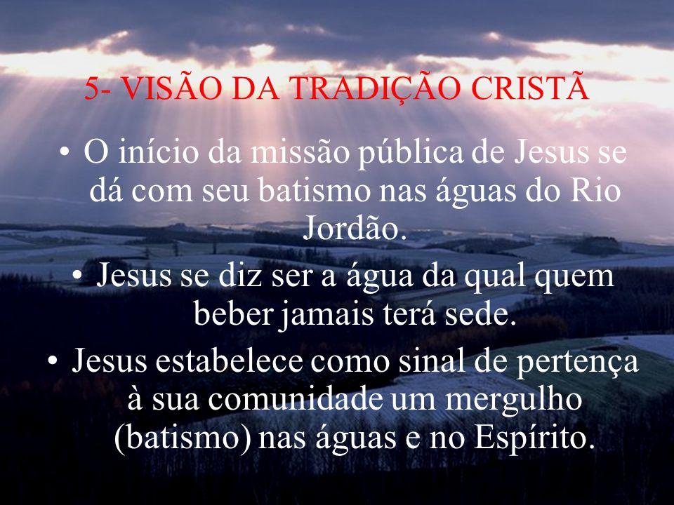 5- VISÃO DA TRADIÇÃO CRISTÃ