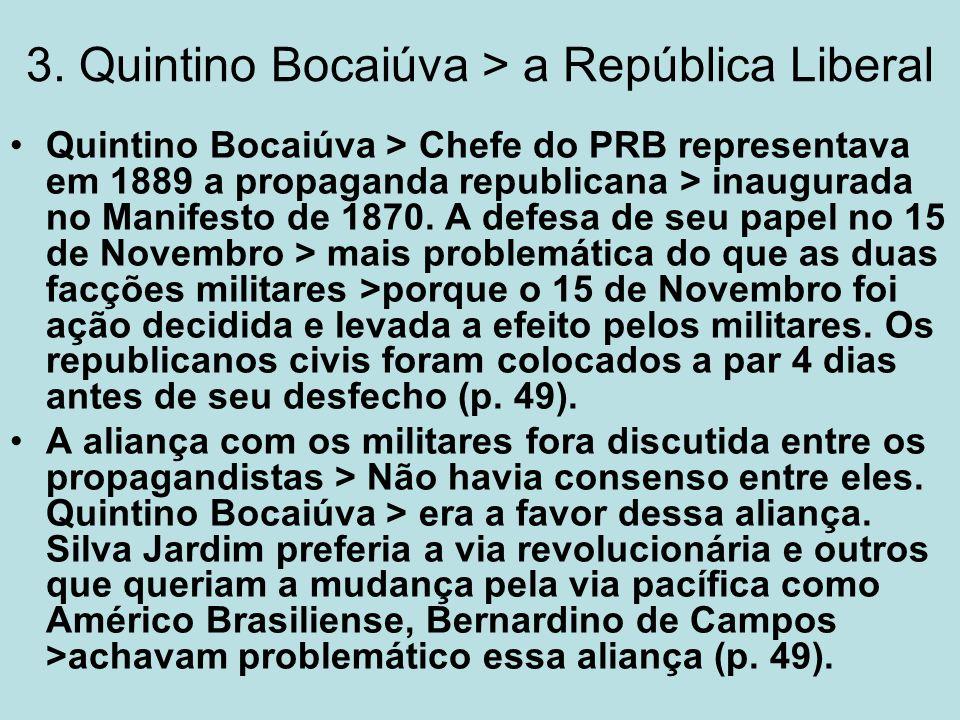 3. Quintino Bocaiúva > a República Liberal