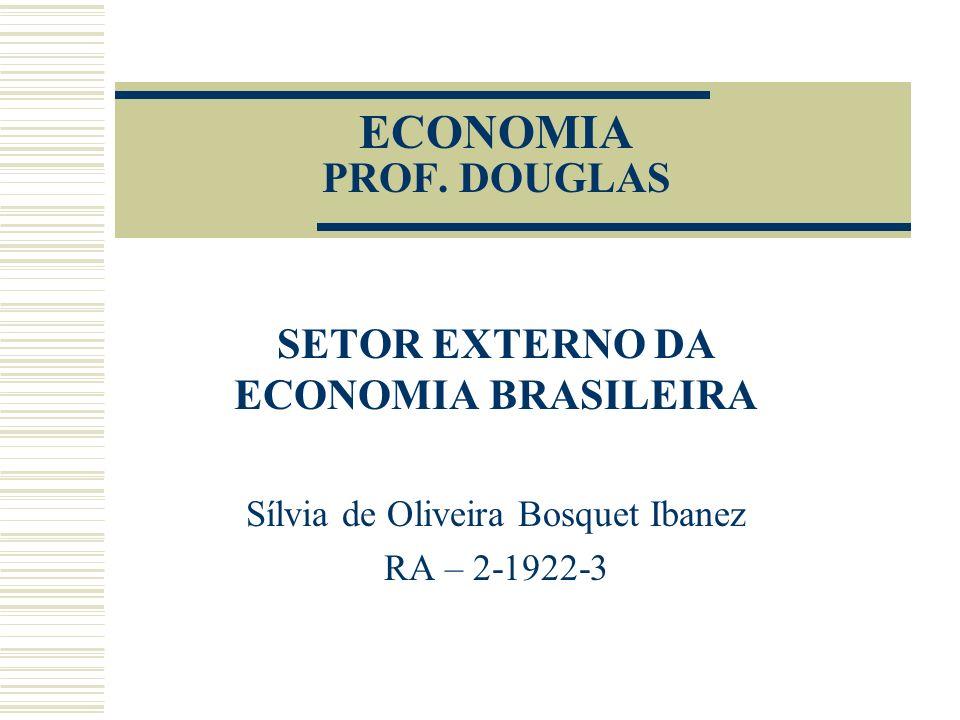 SETOR EXTERNO DA ECONOMIA BRASILEIRA