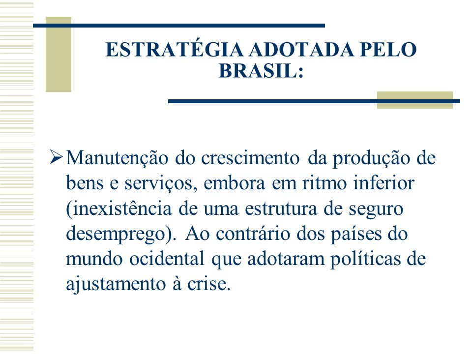 ESTRATÉGIA ADOTADA PELO BRASIL: