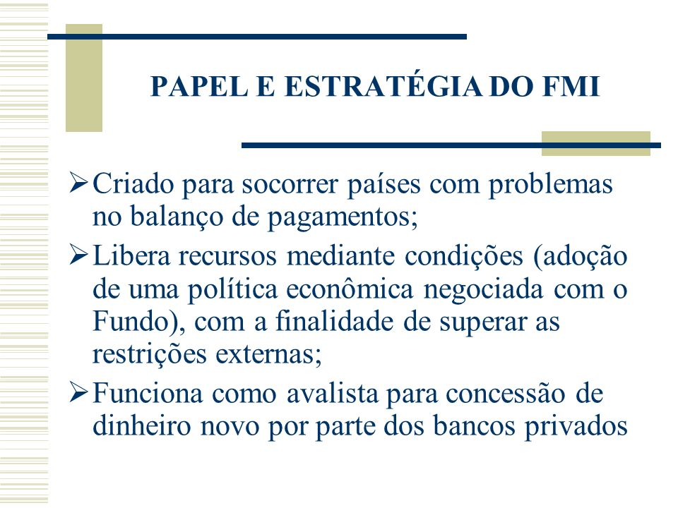 PAPEL E ESTRATÉGIA DO FMI