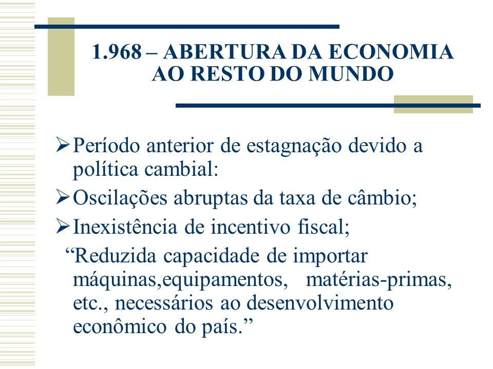 1.968 – ABERTURA DA ECONOMIA AO RESTO DO MUNDO