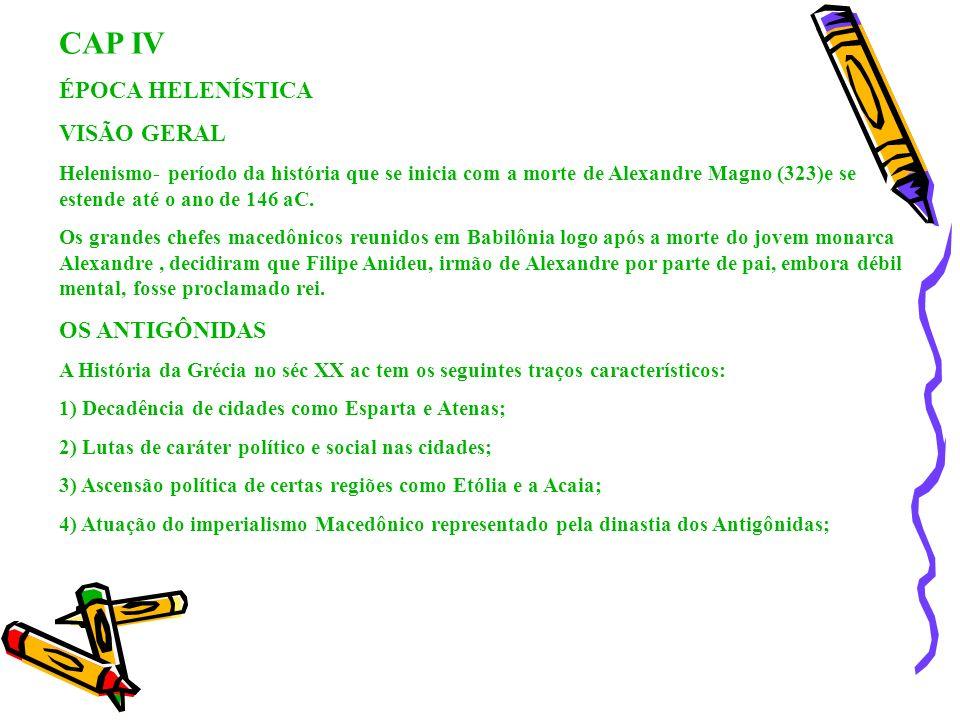 CAP IV ÉPOCA HELENÍSTICA VISÃO GERAL OS ANTIGÔNIDAS