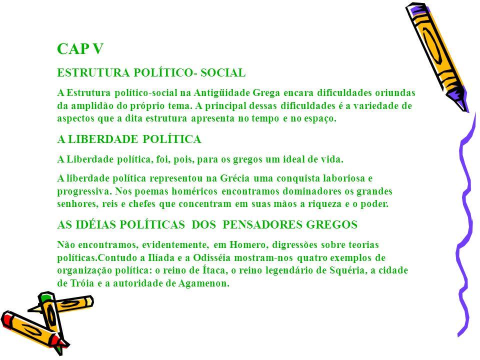 CAP V ESTRUTURA POLÍTICO- SOCIAL A LIBERDADE POLÍTICA