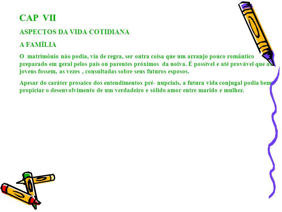 CAP VII ASPECTOS DA VIDA COTIDIANA A FAMÍLIA
