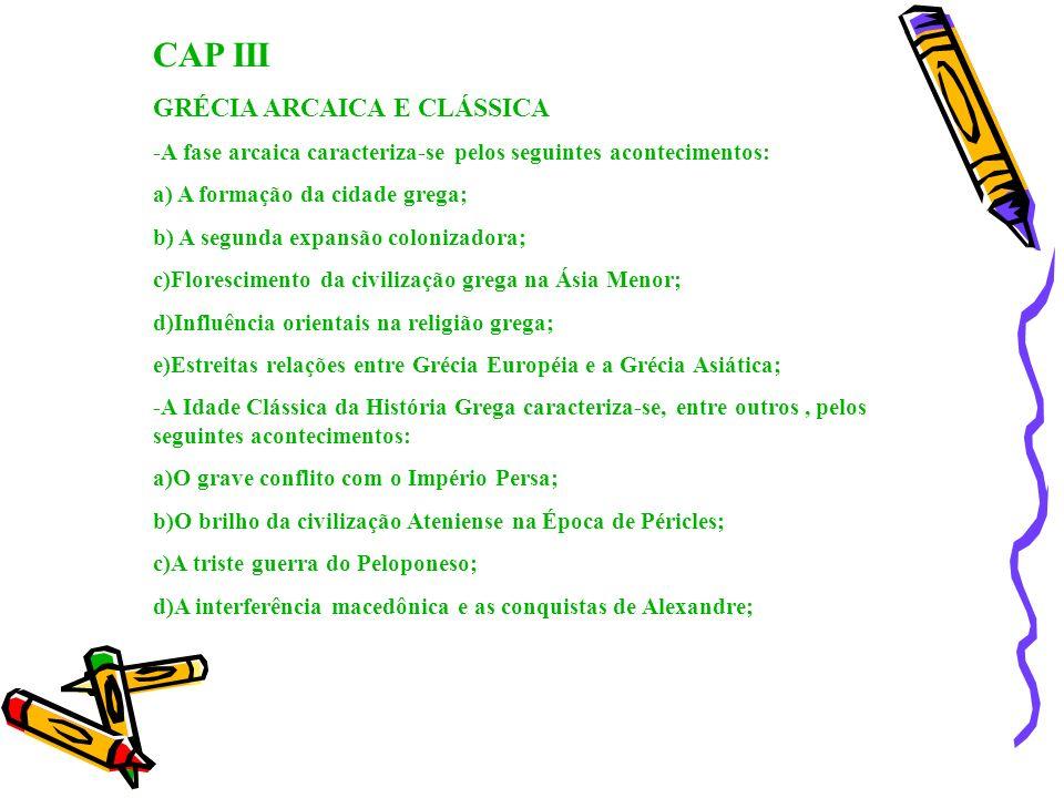 CAP III GRÉCIA ARCAICA E CLÁSSICA