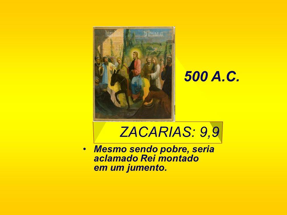 500 A.C. ZACARIAS: 9,9.