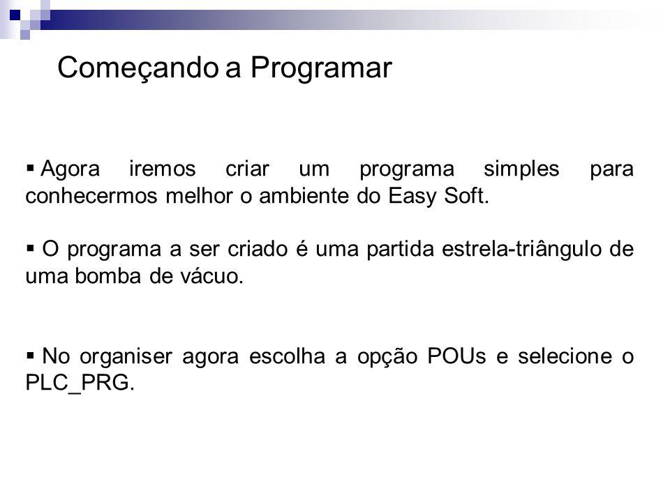 Começando a ProgramarAgora iremos criar um programa simples para conhecermos melhor o ambiente do Easy Soft.